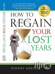 How To Regain Your Lost Years By Sunday Adelaja | Books & Games for sale in Lagos State