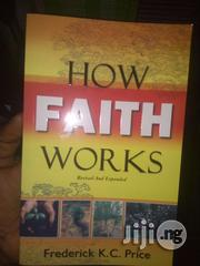 How Faith Works By Frederick K.C. Price | Books & Games for sale in Lagos State, Apapa