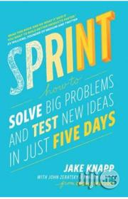 Sprint: How to Solve Big Problems and Test New Ideas in Just Five Days   Books & Games for sale in Lagos State, Surulere