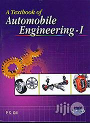 A Textbook of Automobile Engineering I by P. S. Gill   Books & Games for sale in Lagos State, Ikeja