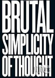 Brutal Simplicity Of Choice By Maurice Saatchi | Books & Games for sale in Lagos State, Surulere