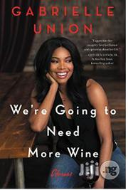 We're Going To Need More Wine: Stories That Are Funny, Complicated, And True | Books & Games for sale in Lagos State, Surulere