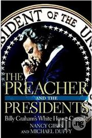 The Preacher & The President Nancy Gibbs & Michael Duffy | Books & Games for sale in Lagos State, Surulere