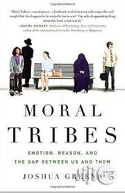 Moral Tribes {Emotion, Reason, And The Gap Between US And Them} Hardco | Books & Games for sale in Lagos State, Surulere