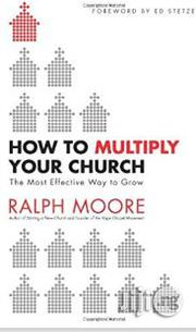 How To Multiply Your Church By Ralph Moore | Books & Games for sale in Lagos State, Surulere