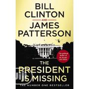 The President Is Missing By Bill Clinton, James Peterson | Books & Games for sale in Lagos State, Ikeja