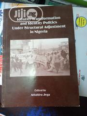Identity Transformation And Identity Politics Under Structural Adjustm | Books & Games for sale in Lagos State, Surulere