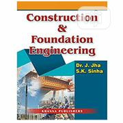 Construction And Foundation Engineering By J. Jha, S. K. Sinha   Books & Games for sale in Lagos State, Ikeja