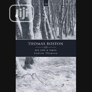 Thomas Boston: His Life and Times by Andrew Thomson | Books & Games for sale in Lagos State, Ikeja