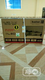 Scanfrost Led Tv 32inchs | TV & DVD Equipment for sale in Abuja (FCT) State, Wuse
