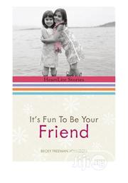 It's Fun to Be Your Friend by Becky Freeman Johnson | Books & Games for sale in Lagos State, Ikeja