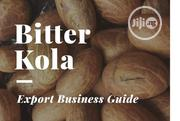(Bitter Kola Export Business Guide) | Classes & Courses for sale in Lagos State, Victoria Island