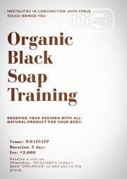 Organic Black Soap Training | Classes & Courses for sale in Lagos State, Gbagada