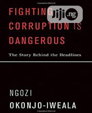 Fighting Corruption Is Dangerious | Books & Games for sale in Lagos State, Surulere