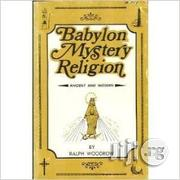 Babylon Mystery Religion: Ancient And Modern By Ralph Woodrow | Books & Games for sale in Lagos State, Ikeja