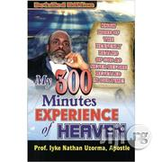 My 300 Minutes Experience Of Heaven By Iyke Nathan Uzorma | Books & Games for sale in Lagos State, Ikeja