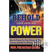 Behold I Give Unto You Power By Prof Iyke Nathan Uzorma | Books & Games for sale in Lagos State, Ikeja