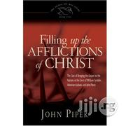 Filling Up The Afflictions Of Christ By John Piper | Books & Games for sale in Lagos State, Ikeja